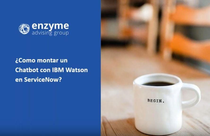 ¿Cómo montar un Chatbot con IBM Watson en ServiceNow?